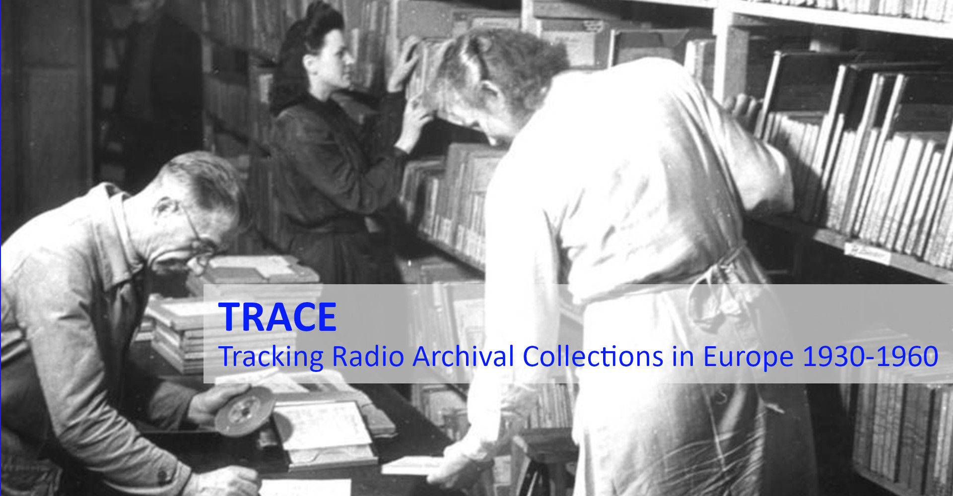 TRACE - Tracking Radio Archival Collections in Europe 1930-1960